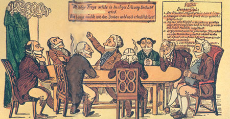 German bourgeois assembled at the 'Thinkers Club', 1825:'The important question to contemplate at today's meeting. For how much longer are we to be allowed liberty of thought?'